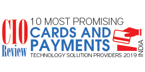 10 Most Promising Cards & Payments Technology Solution Providers - 2019